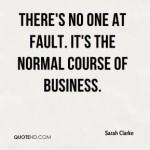 sarah-clarke-quote-theres-no-one-at-fault-its-the-normal-course-of-bus